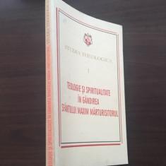 TEOLOGIE SI SPIRITUALITATE IN GANDIREA SF MAXIM MARTURISITORUL. SIMPOZION 2008