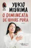 O dimineata de iubire pura/Yukio Mishima