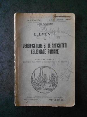 IULIU VALAORI - ELEMENTE DE VERSIFICATIUNE SI DE ANTICHITATI RELIGIOASE ROMANE foto