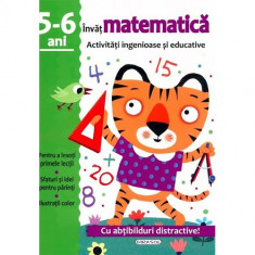 Activitati ingenioase si educative. Invat Matematica, 5-6 ani, 2017