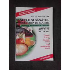 SUPLU SI SANATOS FARA CURE DE SLABIRE - MICHAEL HAMM