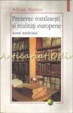 Cumpara ieftin Prezente Romanesti Si Realitati Europene - Adrian Marino, Polirom