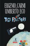 Trei povestiri   Umberto Eco, Eugenio Carmi, Polirom