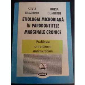 Etiologia Microbiana In Parodontitele Marginale Cronice - Silvia Dumitru, Horia Dumitru ,546699