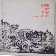 VEDUTE DIN ROMA ( SECOLELE XVII- XIX) - GRAVURI IMPRIMATE DE CALCOGRAFIA NATIONALA de MARIA MADDALENA ALESSANDRO , 1984