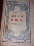 MICA BIBLIE LA INDEMANA TUTUROR CRESTINILOR EDITIA II - NICODIM PATRIARHUL ROMAN