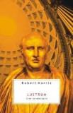 Lustrum. Cicero: Pe culmile gloriei | Robert Harris, All