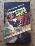 OPERATIUNEA SOARE × HARALB ZINCA