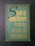 BORIS CAZACU - STUDII DE LIMBA LITERARA. PROBLEME ACTUALE ALE CERCETARII EI