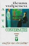 Arta conversatiei/Ileana Vulpescu