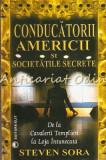 Cumpara ieftin Conducatorii Americii Si Societatile Secrete - Steven Sora