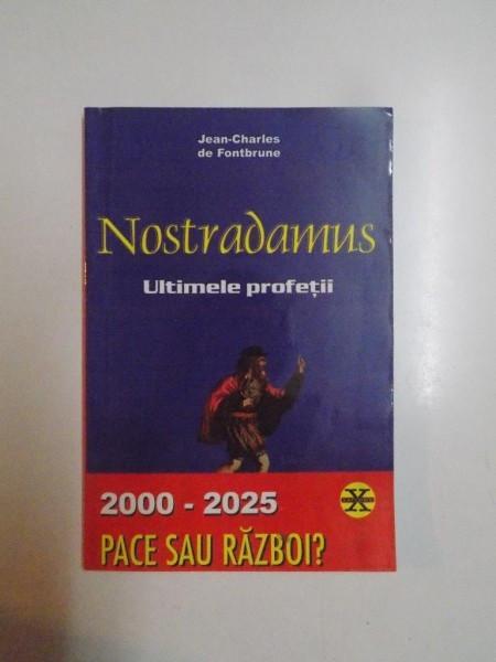 NOSTRADAMUS . ULTIMELE PROFETII de JEAN CHARLES DE FONTBRUNE , 1999