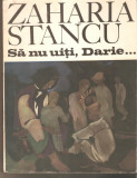 Zaharia Stancu-Sa nu uiti ,Darie....