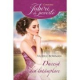 Ducesa din intamplare - Valerie Bowman