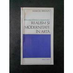 MARCEL BREAZU - REALISMUL SI MODERNITATEA IN ARTA