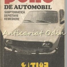 Pene De Automobil. Simptomatica, Depistare, Remediere - V. Parizescu