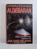 OPERATIUNEA ALDEBARAN de JAN VAN HELSING, 1999