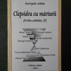 GEORGETA ADAM - CLEPSIDRA CU MARTURII (PROBA EXILULUI, II)