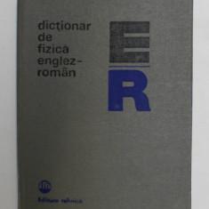 DICTIONAR DE FIZICA ENGLEZ - ROMAN de MARIANA GAVRILAS , LUDMILA ANDREESCU , 1981