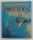 THE FIRST EDEN - THE MEDITERRANEAN WORLD AND MAN by DAVID ATTENBOROUGH , 1987