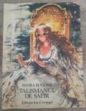 Talismanul de safir - Elvira Bogdan// ilustratii Coca Cretoiu Seinescu