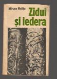 C9737 ZIDUL SI IEDERA - MIRCEA MALITA
