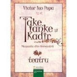Take, Ianke si Kadir. Muscata din fereastra - Victor Ion Popa