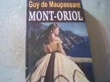 Guy de Maupassant - MONT-ORIOL { 2013 }, Alta editura