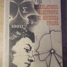 CALCULATORUL ELECTRONIC SI GANDIREA UMANA - DAN D. FARCAS