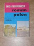 GHID DE CONVERSATIE ROMAN-POLON de ALEXANDRA BYTNEROWICZ , Bucuresti 1991
