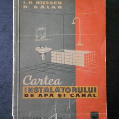 I. R. NITESCU - CARTEA INSTALATORULUI DE APA SI CANAL