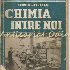 Chimia Intre Noi - Leonid Petrescu