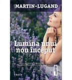 Lumina unui nou inceput | Agnes Martin-Lugand