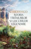 Cumpara ieftin Istoria tărâmurilor și locurilor legendare