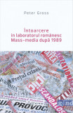 Intoarcere in laboratorul romanesc. Mass-media dupa 1989, Peter Gross
