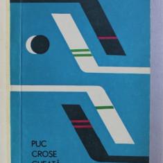 PUC , CROSE , GHIATA de DORIN STEFLEA si ALEX . TEODORESCU , 1970