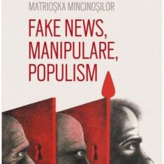 Fake News, manipulare, populism Matrioska mincinosilor - Voicu Marian