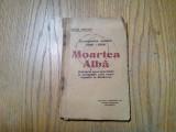 MOARTEA ALBA - Campania Anilor 1916-1918 - Ioan Dragu -  I. Branisteanu, 61 p.