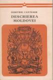 Cumpara ieftin Descrierea Moldovei - Dimitrie Cantemir