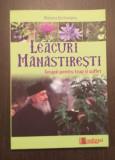 LEACURI MANASTIRESTI - TERAPII PENTRU TRUP SI SUFLET - MARIANA BORLOVEANU