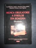 ANA BARBULESCU - MUNCA OBLIGATORIE A EVREILOR DIN ROMANIA