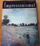 IMPRESIONISMUL   - Clasicii Picturii Universale ( Autor : Eugen Schileru   )