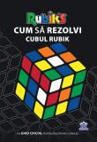 Cum să rezolvi Cubul Rubik