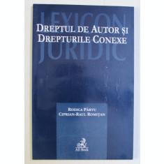 DREPTUL DE AUTOR SI DREPTURILE CONEXE de RODICA PARVU , CIPRIAN RAUL ROMITAN , 2005