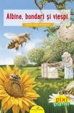 Pixi stie-tot: Albine, bondari si viespi, ALL