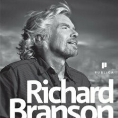 Pierderea virginitatii. Autobiografia/Richard Branson