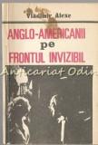 Cumpara ieftin Anglo-Americanii Pe Frontul Invizibil - Vladimir Alexe