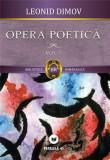 Leonid Dimov - Opera poetica (volumul 1)