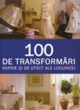 100 de transformări rapide și de efect ale locuinței