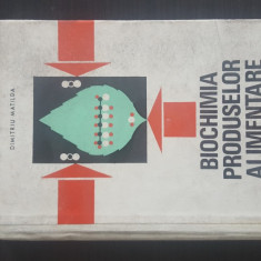 Biochimia produselor alimentare - Dumitriu Matilda. 1970